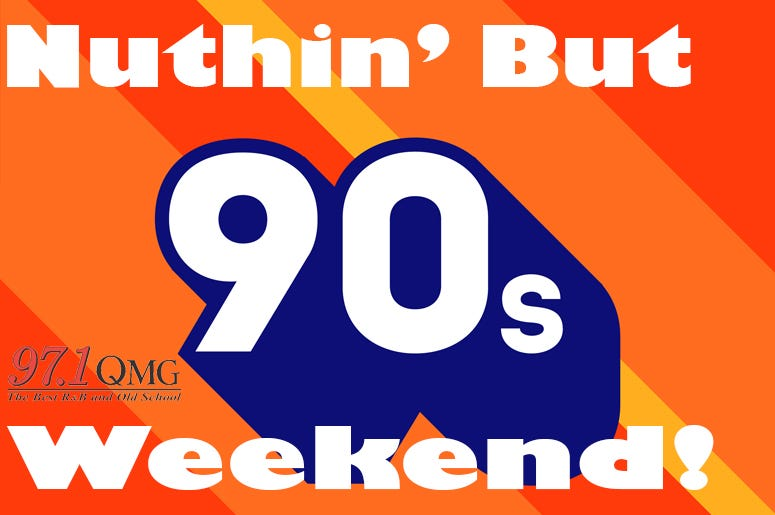 Nuthin' But 90's Weekend