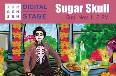 Sugar Skull at Jorgensen Digital Stage