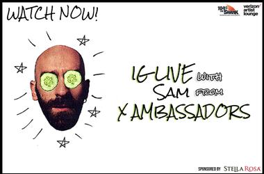X Ambassadors IG Live Watch Now