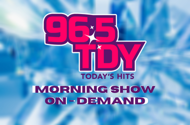 96.5 TDY Morning Show On Demand