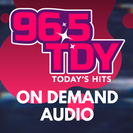 96.5 TDY On-Demand Interviews, Performances, Podcasts & more from 96.5 TDY - all at your fingertips!