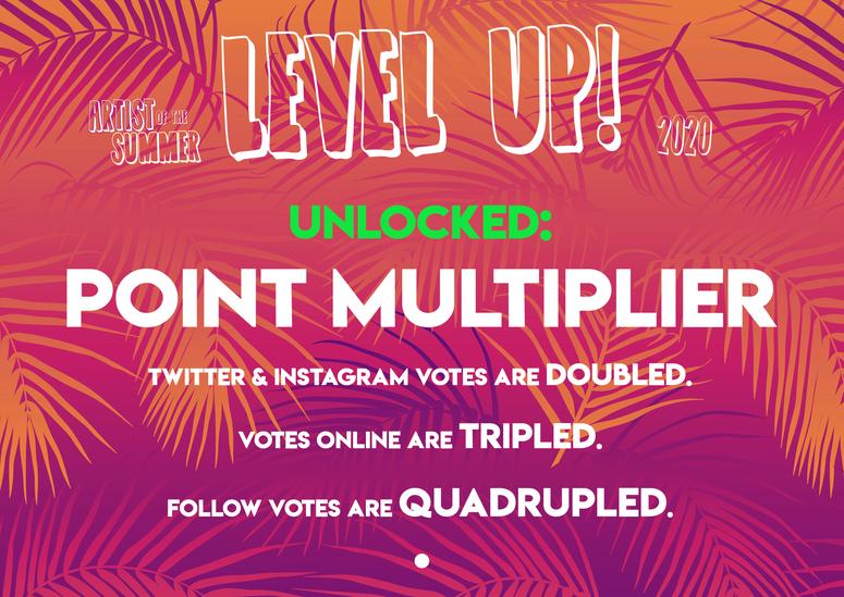 2020 Artist of the Summer Level Up Point Multiplier