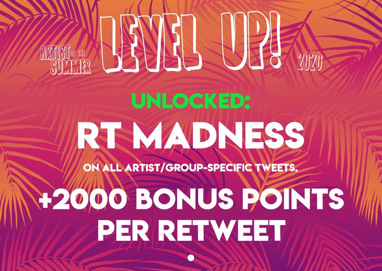 2020 Artist of the Summer level up LEVEL UP unlocked: Rewteet Madness