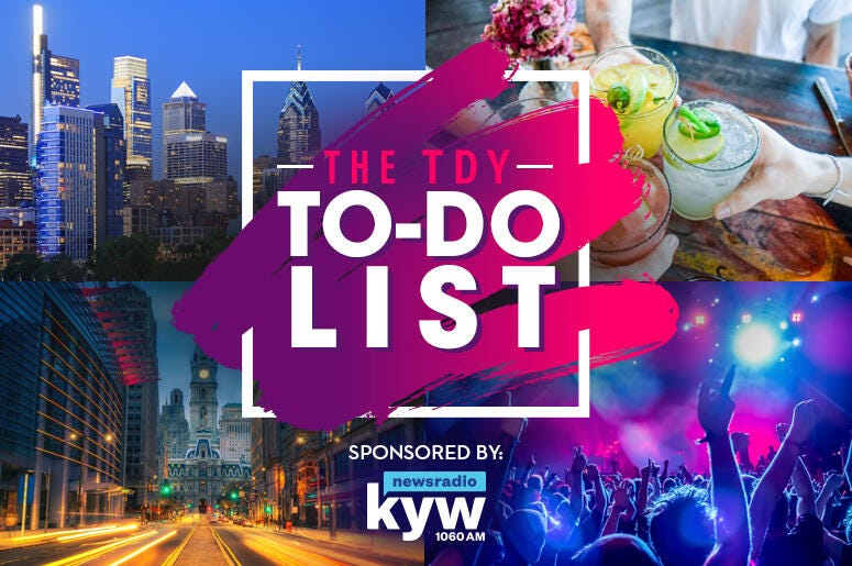TDY To-Do List things to do in Philly Things To Do events in Philadelphia, weekend events, philly events,