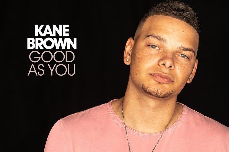 "Kane Brown ""Good As You"""