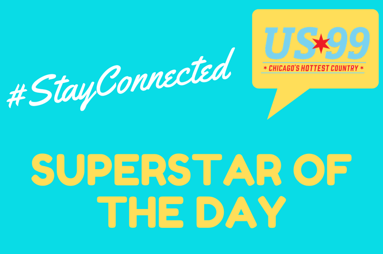 Stay Connected, Superstar of the Day, US*99