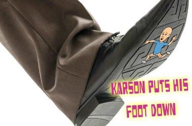 karson puts foot down