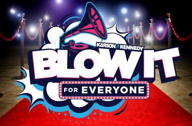 K&K Blow It for Everyone