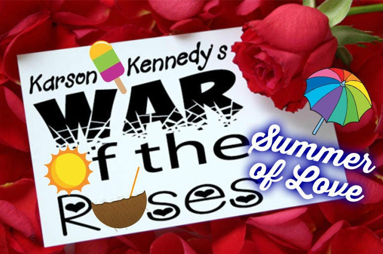 War of the Roses - Summer of Love