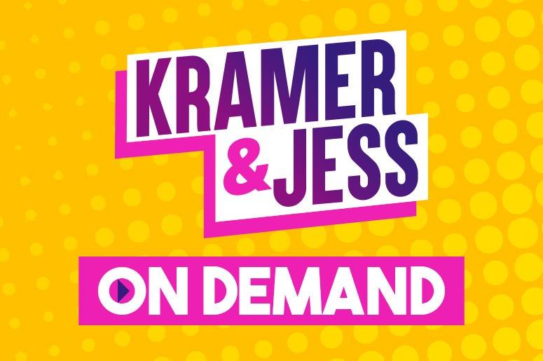 Kramer & Jess On Demand