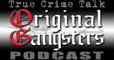 Original Gangsters, a true crime talk podcast