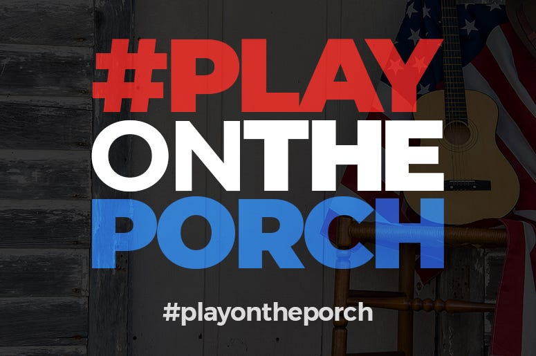 Play On The Porch To Unite Against Coronavirus Fear