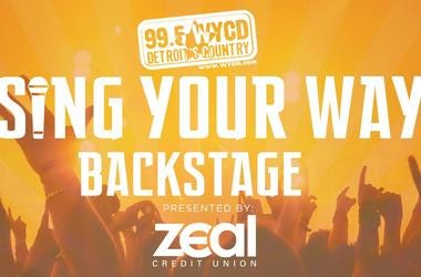 Sing Your Way Backstage with 99.5 WYCD & Zeal Credit Union