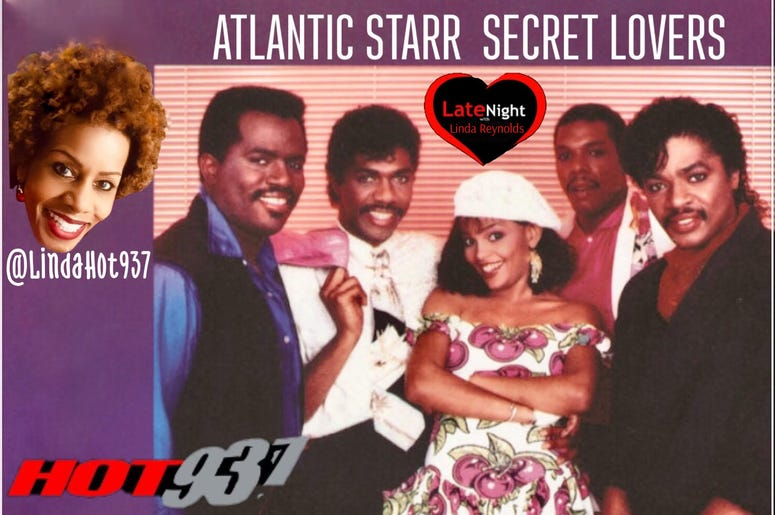 Atlantic Starr 1st #LateNightLove @LindaHot937