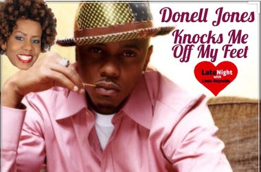 Donell Jones 1st #LateNightLove @LindaHot937