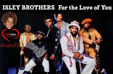 #TBT Late Night Love Spotlight on The Isley Brothers @LindaHot937