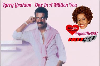 Larry Graham 1st #LateNightLove @LindaHot937