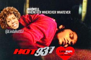 Maxwell 1st on Late Night Love @LindaHot937