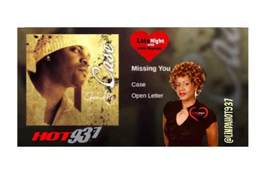 Case Missing You 1st on Hot 93.7 Late Night Love
